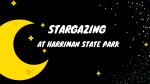 Stargazing at Harriman State Park banner