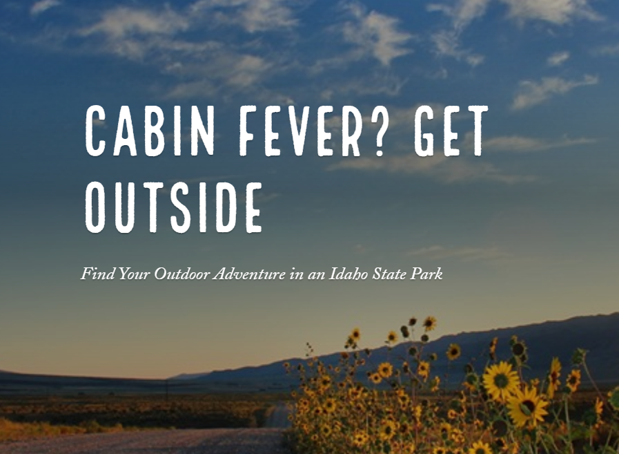 cabin fever? get outside